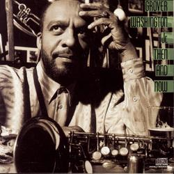 Then And Now - Grover Washington