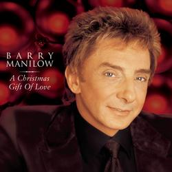 A Christmas Gift Of Love - Barry Manilow