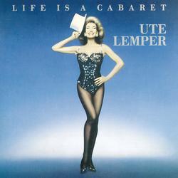 LIFE IS A CABARET - Ute Lemper