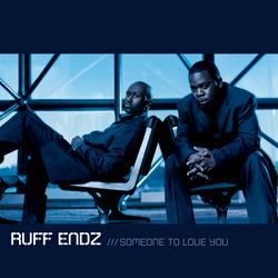 Someone To Love You - Ruff Endz
