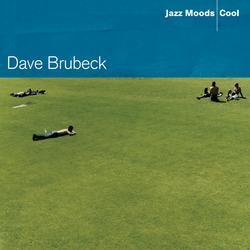 Jazz Moods: Cool - Dave Brubeck