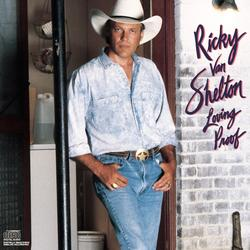 Loving Proof - Ricky Van Shelton
