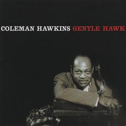 The Gentle Hawk - Coleman Hawkins