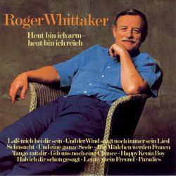 Heut bin ich arm - heut bin ich reich - Roger Whittaker
