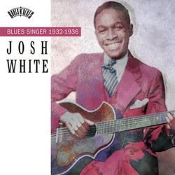 Blues Singer (1932-1936) - Josh White