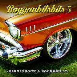 Raggarbilshits, Vol. 5 - Raggarrock & Rockabilly - Various Artists