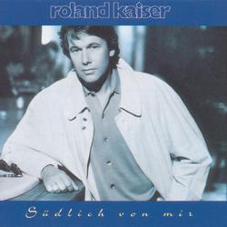 Südlich von mir - Roland Kaiser