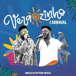 Verãozinho de Carnaval (Ao Vivo) - Diego & Victor Hugo