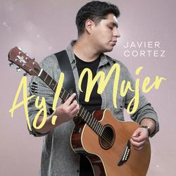 Ay! Mujer - Javier Cortez
