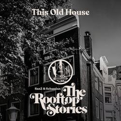 This Old House - San2 & Sebastian