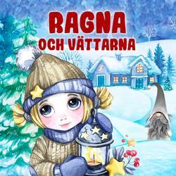 Ragna och vättarna - Karin Hofvander