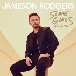 Some Girls (Acoustic) - Jameson Rodgers