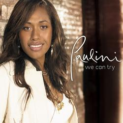 We Can Try - Paulini