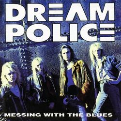 Messing With the Blues - Dream Police