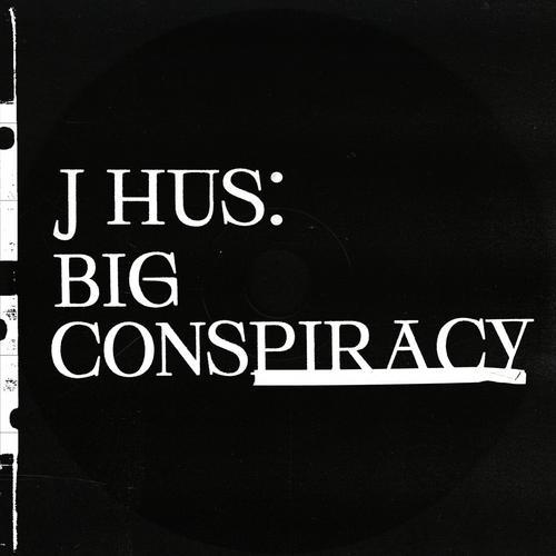 Big Conspiracy - J Hus