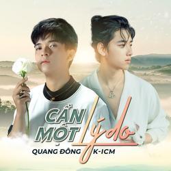 Cần Một Lý Do (Single) - K-ICM - Quang Đông