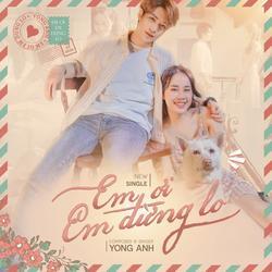 Em Ơi Em Đừng Lo (Single) - Yong Anh