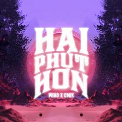 Hai Phút Hơn (Single) - Pháo - CM1X