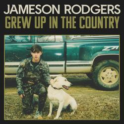 Grew Up in the Country - Jameson Rodgers