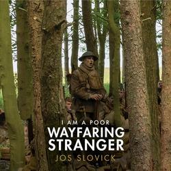 "I Am a Poor Wayfaring Stranger (from the film ""1917"") - Jos Slovick"