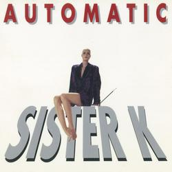Sister K - Automatic
