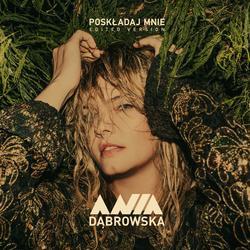 Poskładaj Mnie (Edited Version) - Ania Dabrowska