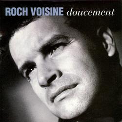 Doucement - Roch Voisine