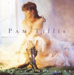 All Of This Love - Pam Tillis