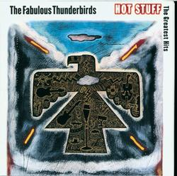 Hot Stuff - The Greatest Hits - The Fabulous Thunderbirds