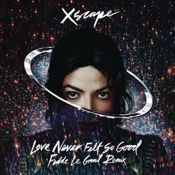 Love Never Felt So Good (Fedde Le Grand Remix Radio Edit) - Michael Jackson