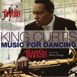 Music For Dancing The Twist - King Curtis Combo