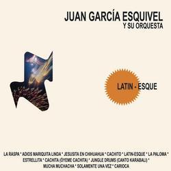 Latin-Esque - Juan García Esquivel
