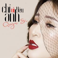 Chỉ Vì Yêu Anh (Single) - Quyn Si