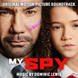 My Spy (Original Motion Picture Soundtrack) - Dominic Lewis