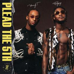 Plead The 5th - Young T & Bugsey