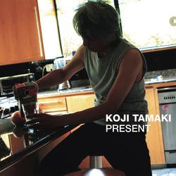 Present - Koji Tamaki