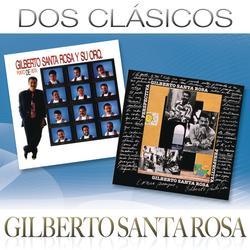 Dos Clásicos - Gilberto Santa Rosa