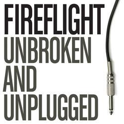 Unbroken And Unplugged - Fireflight
