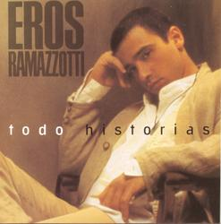 Todo Historias - Eros Ramazzotti