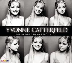 Du bleibst immer noch du - Yvonne Catterfeld
