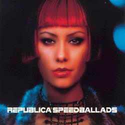 Speed Ballads - Republica