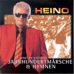 Singt die schönsten Jahrhundertmärsche & Hymnen - Heino