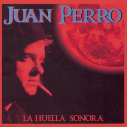 La Huella Sonora - Juan Perro