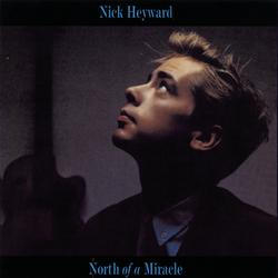 North Of A Miracle - Nick Heyward