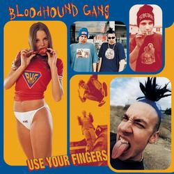 Use Your Fingers - Bloodhound Gang