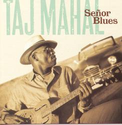 Senõr Blues - Taj Mahal
