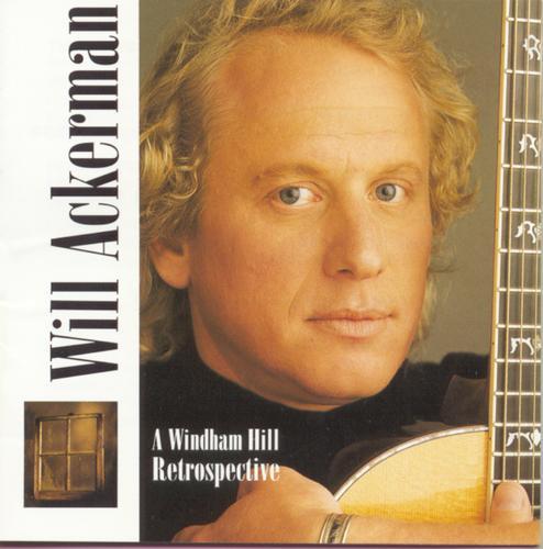 A Windham Hill Retrospective - Will Ackerman