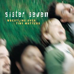 Wrestling Over Tiny Matters - Sister 7