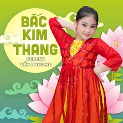 Bắc Kim Thang (Single) - Selena Yến Phương