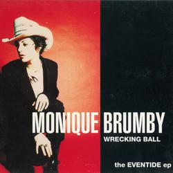 Wrecking Ball: The Eventide EP - Monique Brumby